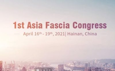 First Asia Fascia Congress – China – April 16th-19th, 2021
